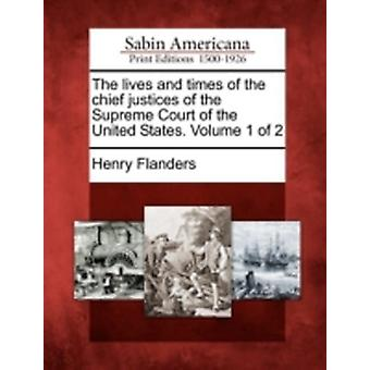 The lives and times of the chief justices of the Supreme Court of the United States. Volume 1 of 2 by Flanders & Henry