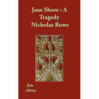 Jane Shore A tragedia Rowe & Nicholas