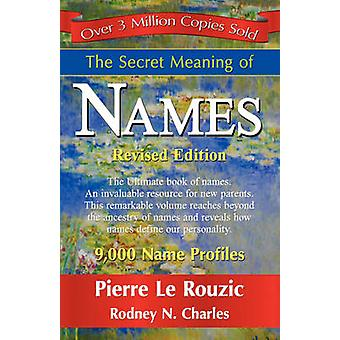 The Secret Meaning of Names by Le Rouzic & Pierre