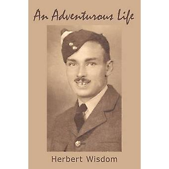 An Adventurous Life by Wisdom & Herbert