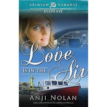 Love Is in the Air by Nolan & Anji
