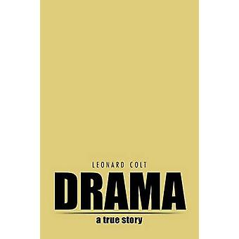 Drama A True Story by Colt & Leonard