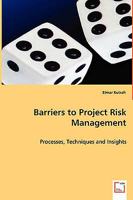 Barriers to Project Risk ManageHommest by Kutsch & Elmar