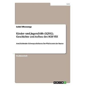 Kinder und Jugendhilfe KJHG. Geschichte und Aufbau des SGB VIII by Ohnesorge & Isabel