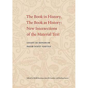 The Book in History - the Book as History - New Intersections of the M