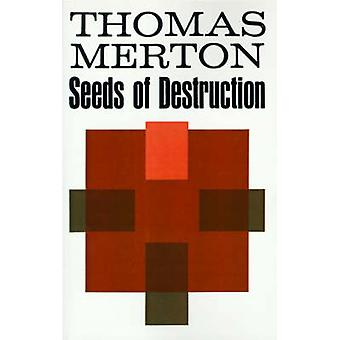 SEEDS OF DESTRUCTION by Thomas Merton - 9780374515867 Book