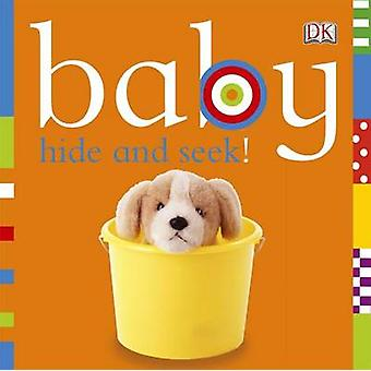 Baby Hide and Seek! by Shannon Beatty - 9780756689995 Book