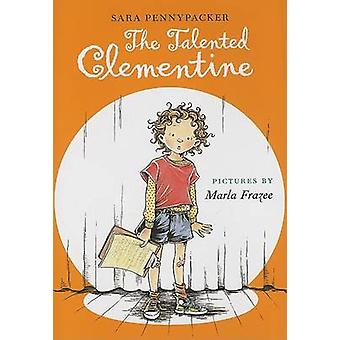 The Talented Clementine by Sara Pennypacker - Marla Frazee - 97807868