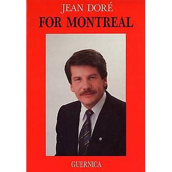 For Montreal by Jean Dore - A. Bennett - 9780919349834 Book
