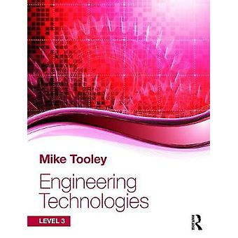 Engineering Technologies - Level 3 - Level 3 by Mike Tooley - 978113867