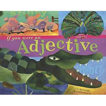 If You Were an Adjective by Michael Dahl - Sara Gray - 9781404819825