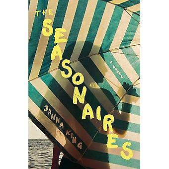 The Seasonaires - A Novel by King - 9781681777399 Book