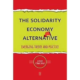 Alternativet solidaritet ekonomi - framväxande teorin och övar av V
