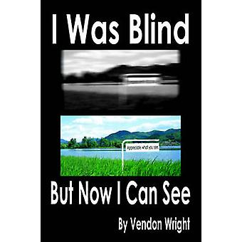 Ich war Blind, aber jetzt kann ich sehen, von Wright & Vendon