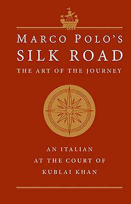 Marco Polos Silk Road by Marco Polo