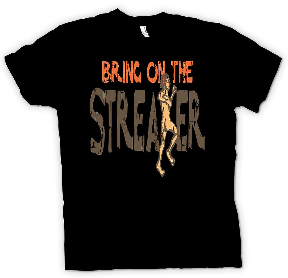 Mens T-shirt - Bring On The Streaker - Funny