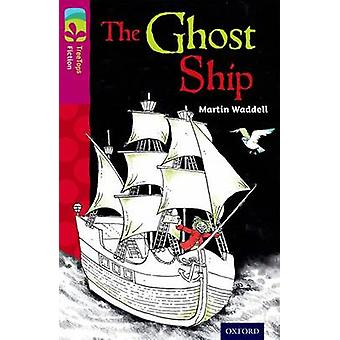 Oxford Reading Tree TreeTops Fiction Level 10 More Pack B The Ghost Ship by Martin Waddell & Scoular Anderson