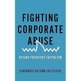 Fighting företags missbruk - bortom underprissättning kapitalismen av kollektiva C
