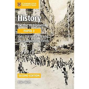 History for the IB Diploma Paper 3 Italy (1815-1871) and Germany (181