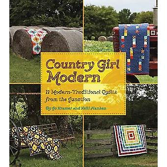 Country Girl Modern - 11 Modern -Traditional Quilts from the Junction