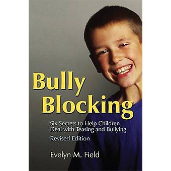 Bully Blocking - Six Secrets to Help Children Deal with Teasing and Bu