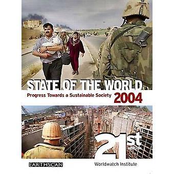 Estado do mundo 2004 - progresso para uma sociedade sustentável - 2004