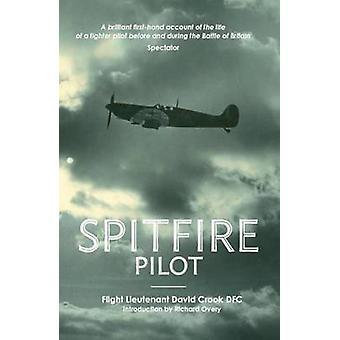 Spitfire Pilot by David Crook - Richard Overy - 9781906502041 Book