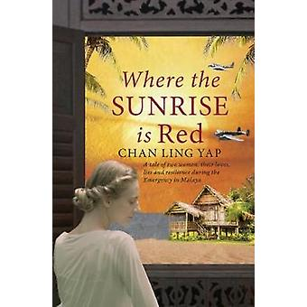 Where the Sunrise is Red by Chan Ling Yap - 9789814794008 Book