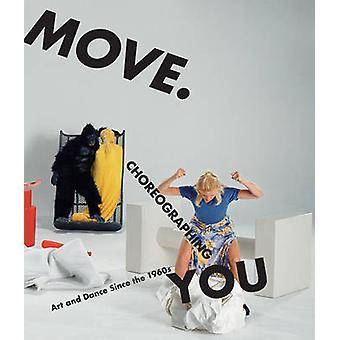 Flytta. Koreografera du - konst och dans sedan 1960-talet av Stephanie