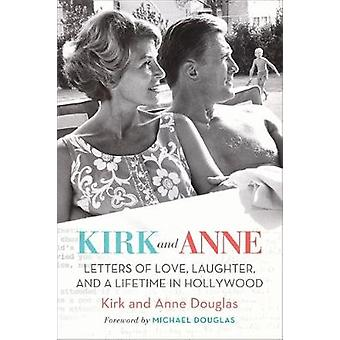 Kirk and Anne - Letters of Love - Laughter - and a Lifetime in Hollywo