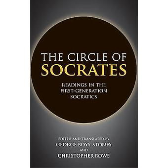 The Circle of Socrates - Readings in the First-Generation Socratics by