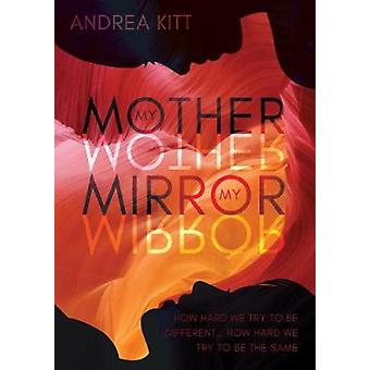 Minha mãe, meu espelho de Andrea Kitt - livro 9781789013177