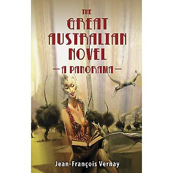 The Great Australian Novel - A Panorama by Jean-Francois Vernay - Mari