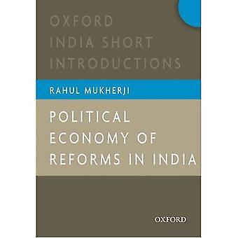 Politisk ekonomi av reformer i Indien: Oxford Indien korta introduktioner (Oxford Indien korta introduktioner serien)