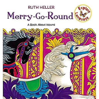 Merry-Go-round: A Book About Nouns (World of Language)
