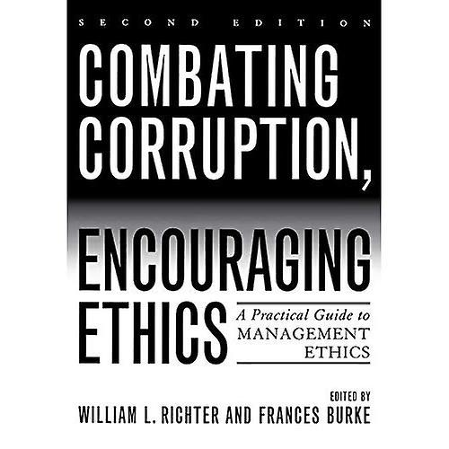 Combating Corruption, Encouraging Ethics  A Practical Guide to ManageHommest Ethics