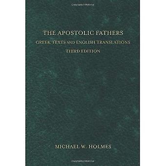 The Apostolic Fathers: Greek Texts and English Translations