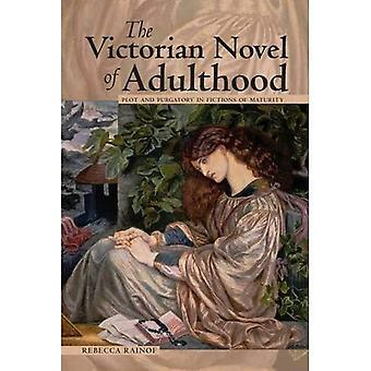 The Victorian Novel of Adulthood (Series in Victorian Studies)