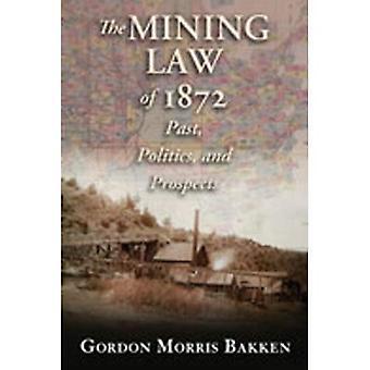Das Bergrecht von 1872: Vergangenheit, Politik und Perspektiven