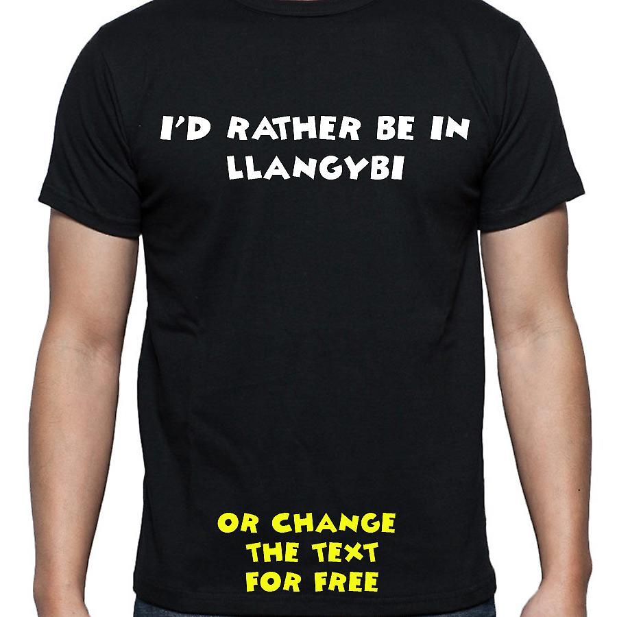 I'd Rather Be In Llangybi Black Hand Printed T shirt
