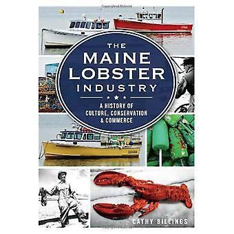 The Maine Lobster Industry:: A History of Culture, Conservation & Commerce