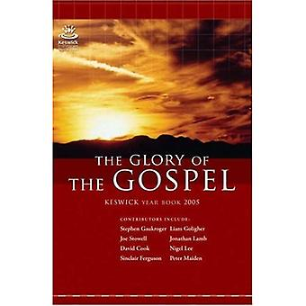 The Glory of The Gospel: Keswick Year Book 2005 (Keswick Ministries)