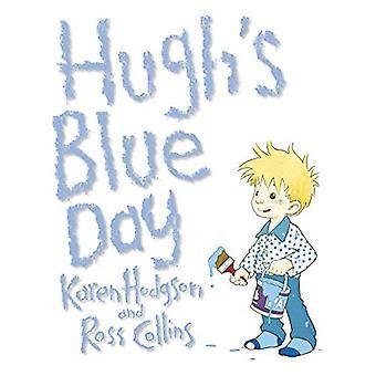 Hugh's Blue Day