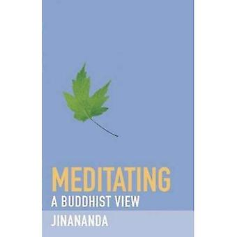 Meditating (A Buddhist View)