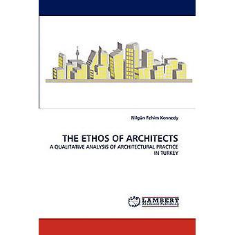 The Ethos of Architects by Fehim Kennedy & Nilgun