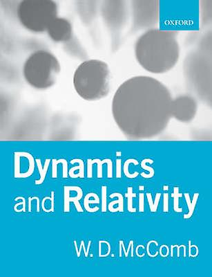 Dynamics and Relativity by McComb & William David