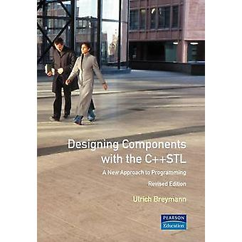 Designing Components with the C STLA new approach to programming by Breymann & Ulrich