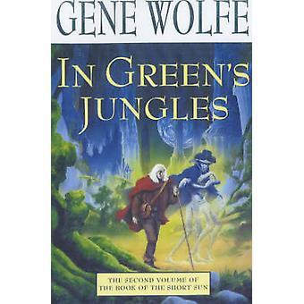 En las verdes selvas por Gene & Wolfe