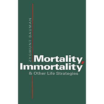 Mortality Immortality by Bauman & Zygmunt