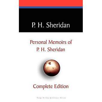 Private Memoirs of P. H. Sheridan by Sheridan & P. H.